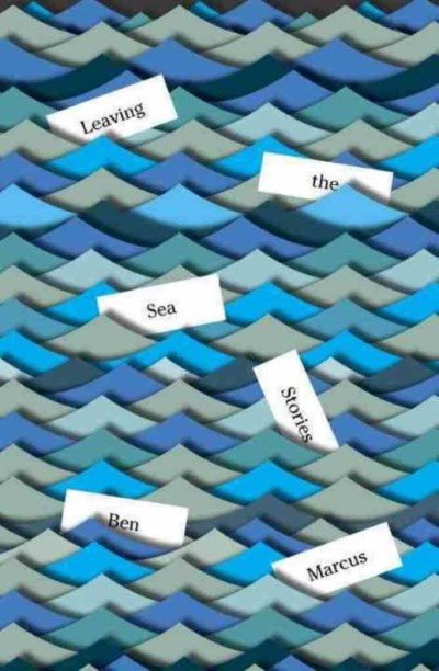 Leaving the Sea by Ben Marcus, cover design Peter Mendelsund