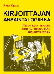Kirjoittajan ansaintalogiikka, Kari Ojala. Ladattava e-kirja EPUB-muodossa
